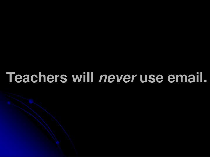 Teachers will