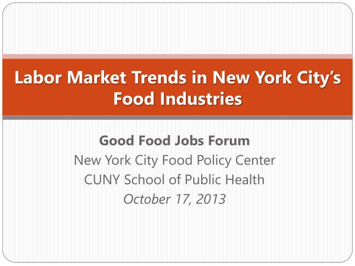 labor market trends in new york city s food industries n.