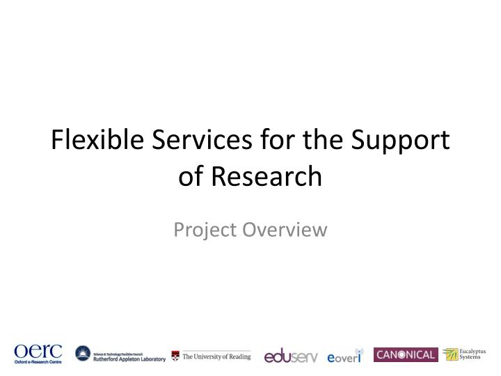 flexible services for the support of research n.