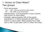 1 access to clean water two groups