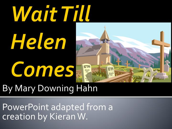 by mary downing hahn powerpoint adapted from a creation by kieran w