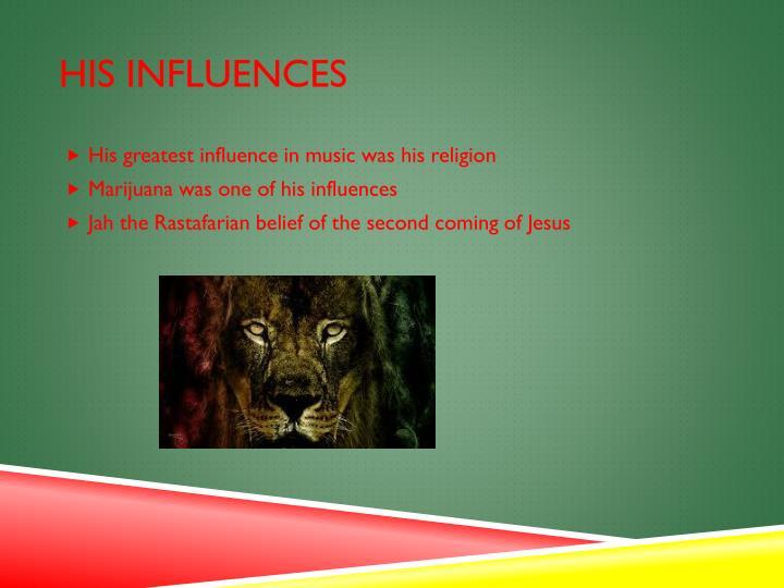 His influences