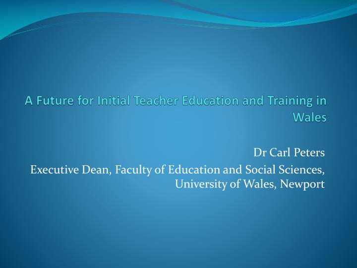 a future for initial teacher education and training in wales n.