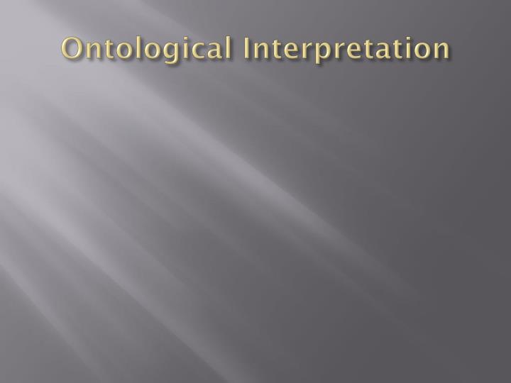 Ontological Interpretation
