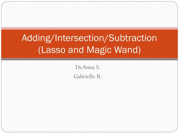 adding intersection subtraction lasso and magic wand n.