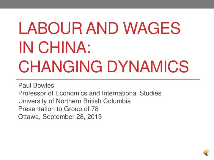 Labour and wages in china changing dynamics