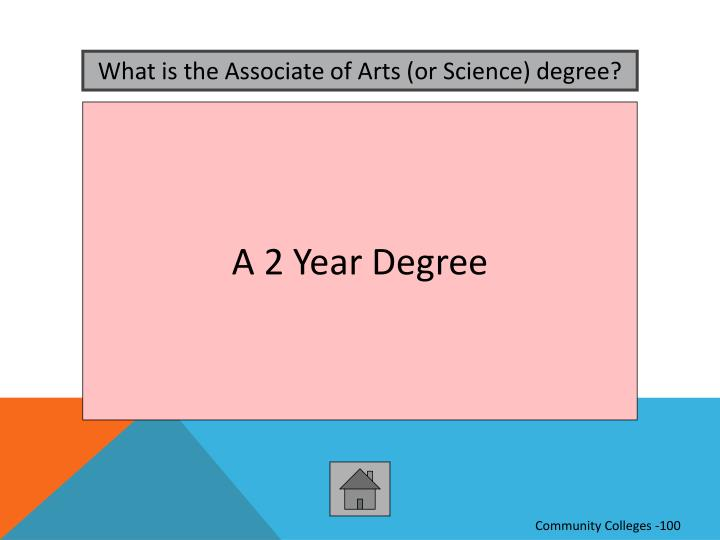 What is the Associate of Arts (or Science) degree?