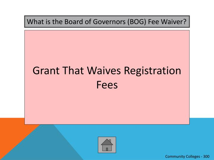 What is the Board of Governors (BOG) Fee Waiver?