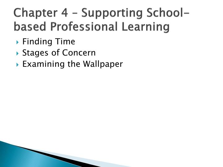 Chapter 4 – Supporting School-based Professional Learning