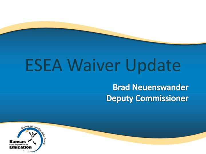 esea waiver update n.