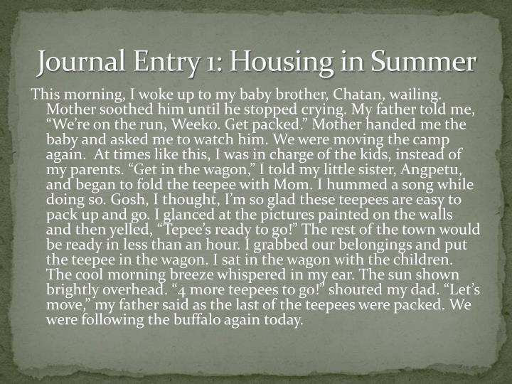 Journal Entry 1: Housing in Summer