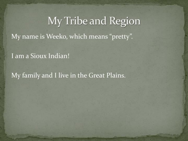 My tribe and region