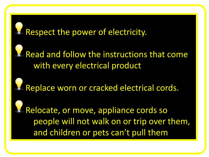 Respect the power of electricity.