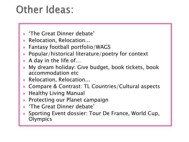 Other Ideas: