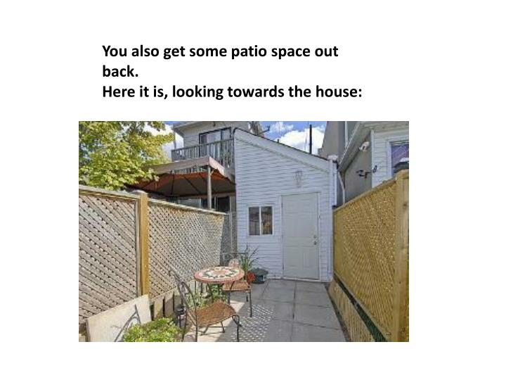 You also get some patio space out back.