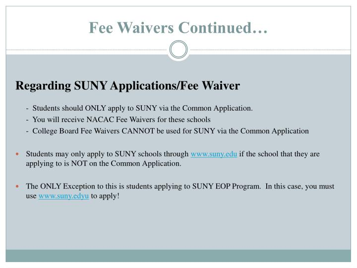 Fee Waivers Continued…
