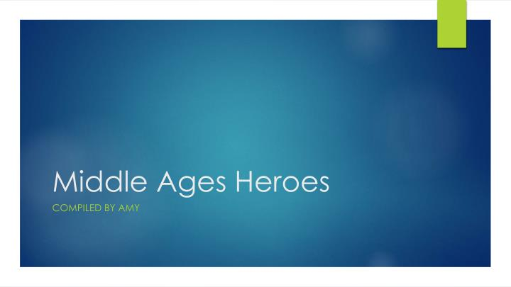 middle ages heroes n.