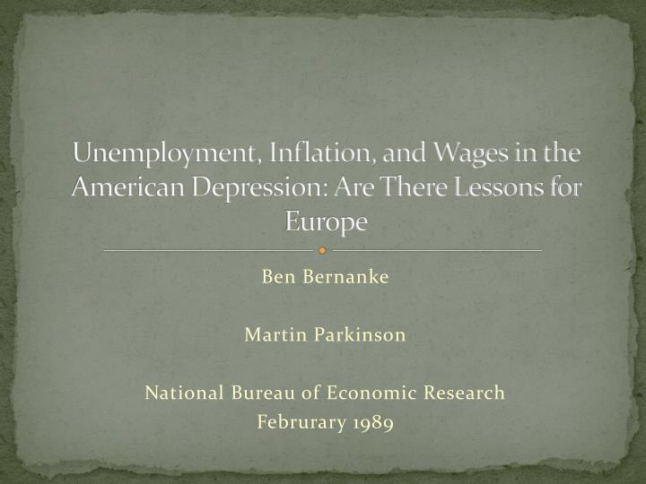 unemployment inflation and wages in the american depression are there lessons for europe n.