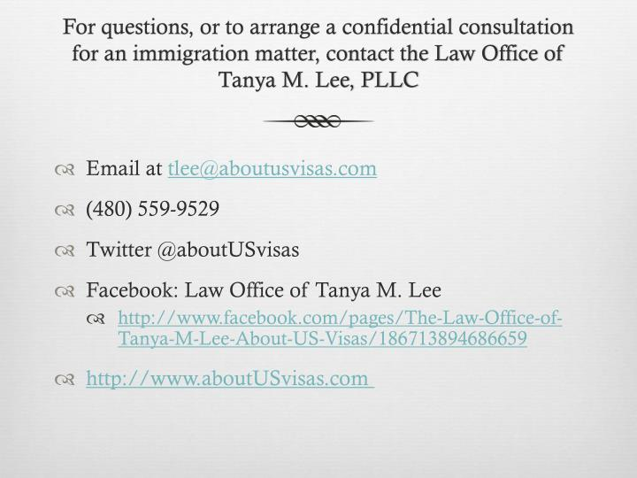 For questions, or to arrange a confidential