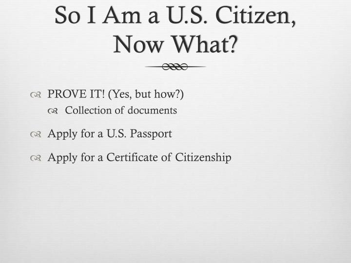 So I Am a U.S. Citizen, Now What?