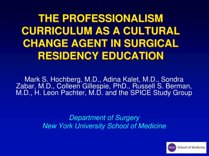 the professionalism curriculum as a cultural change agent in surgical residency education n.
