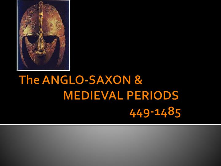 Ppt the anglo saxon amp medieval periods 449 1485 powerpoint the anglo saxon medieval periods 449 1485 toneelgroepblik Image collections