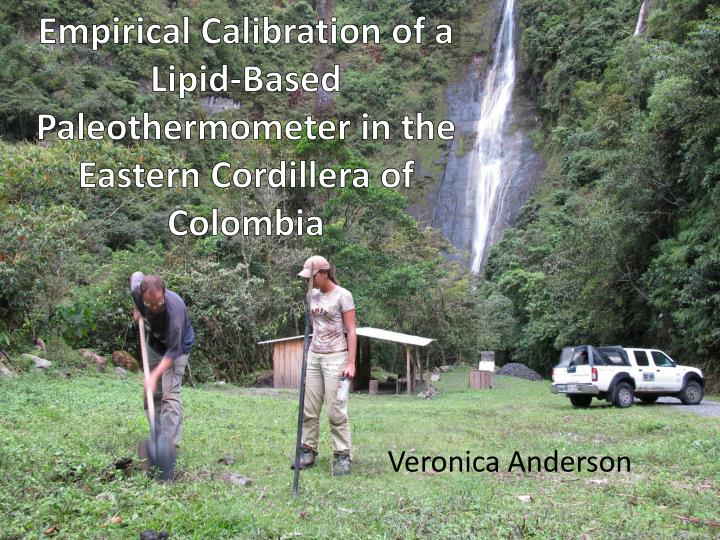 empirical calibration of a lipid based paleothermometer in the eastern cordillera of colombia n.