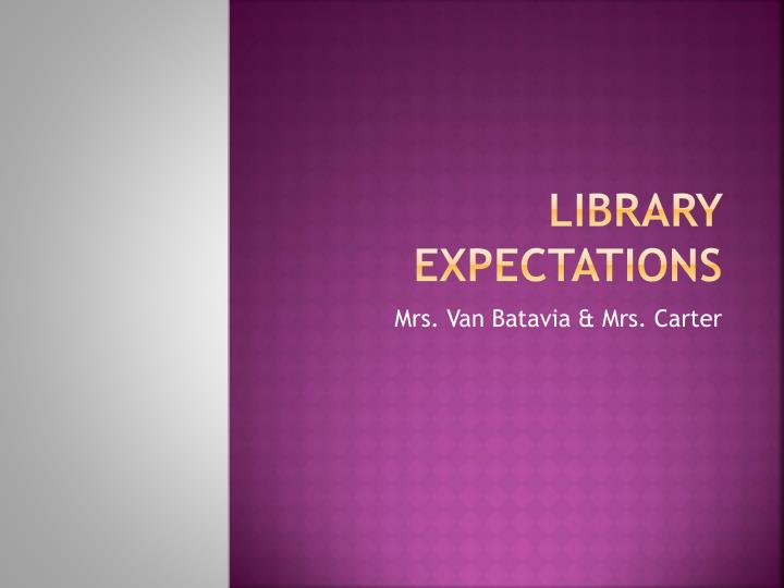 library expectations n.