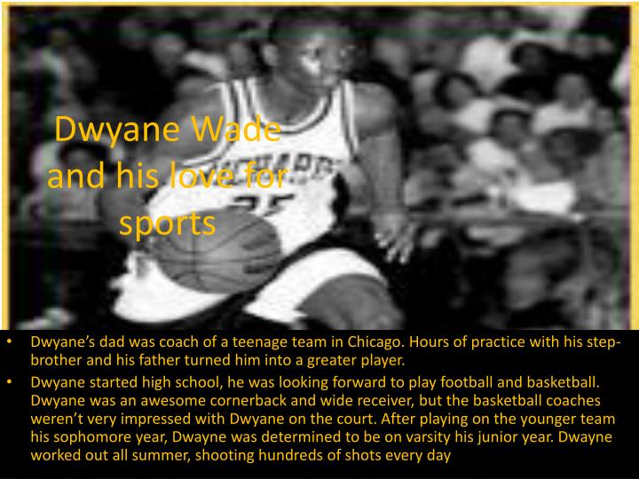 Dwyane wade and his love for sports