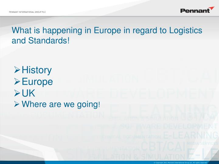 What is happening in europe in regard to logistics and standards