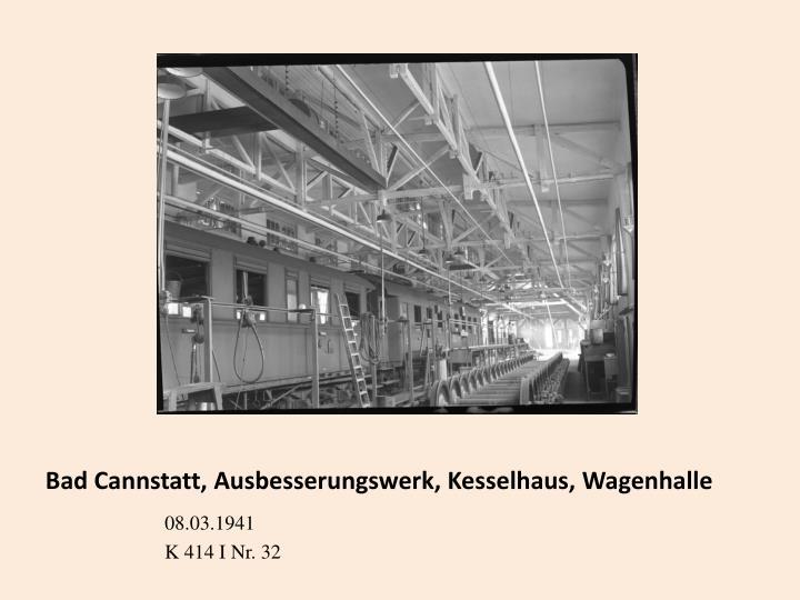 Bad Cannstatt, Ausbesserungswerk, Kesselhaus, Wagenhalle