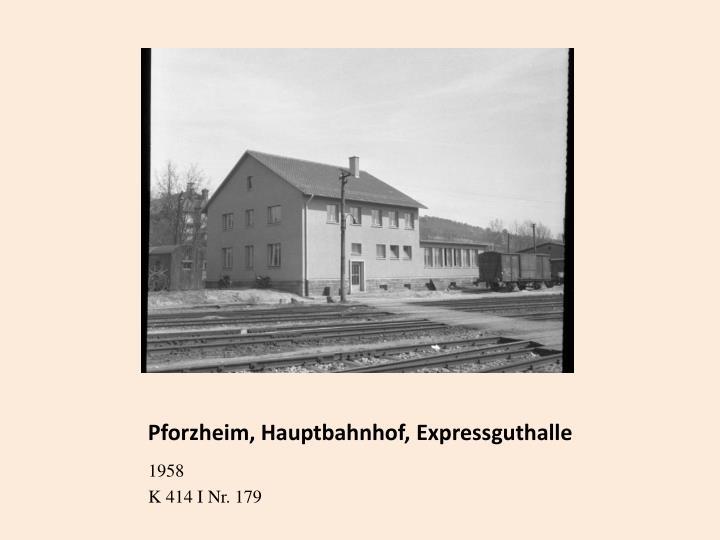 Pforzheim, Hauptbahnhof, Expressguthalle