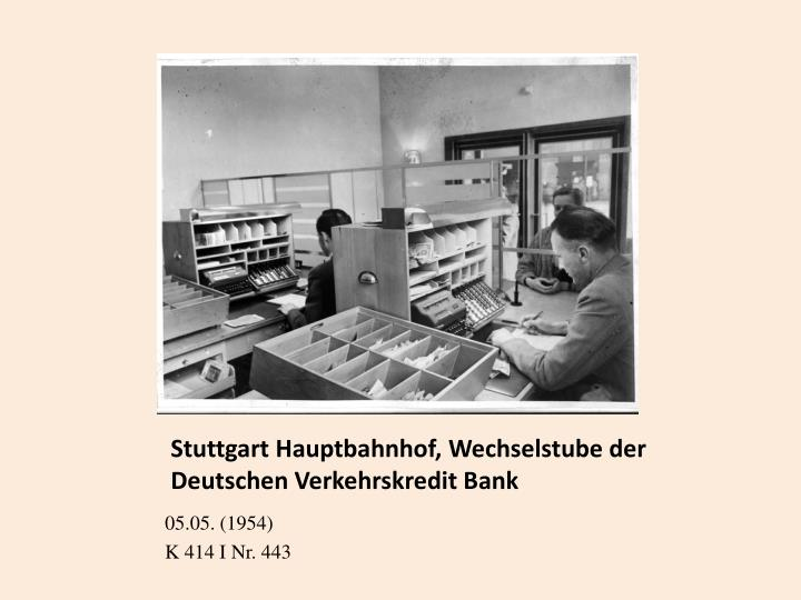 Stuttgart Hauptbahnhof, Wechselstube der Deutschen Verkehrskredit Bank