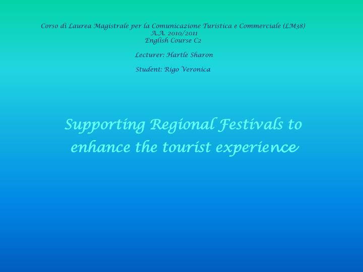 supporting regional festivals to enhance the tourist experie nce n.