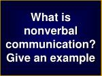what is nonverbal communication give an example
