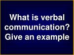 what is verbal communication give an example
