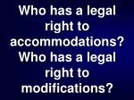 who has a legal right to accommodations who has a legal right to modifications