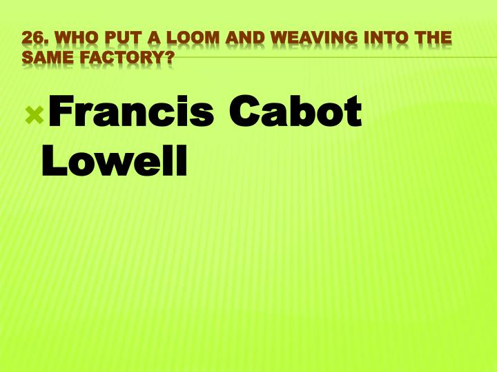 Francis Cabot Lowell