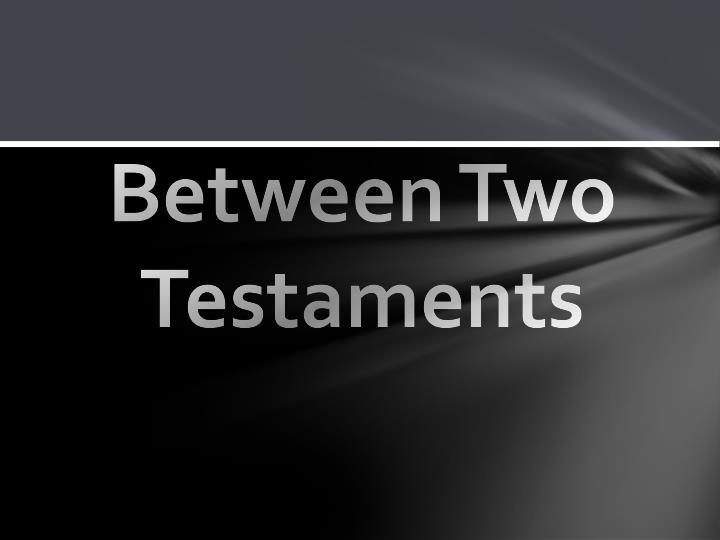 Between Two Testaments