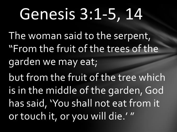 Genesis 3:1-5, 14