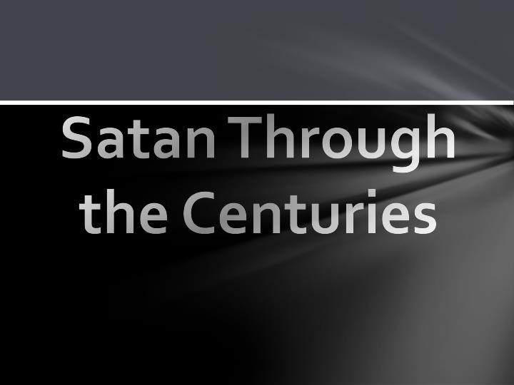 Satan Through the Centuries