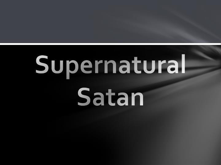 Supernatural Satan