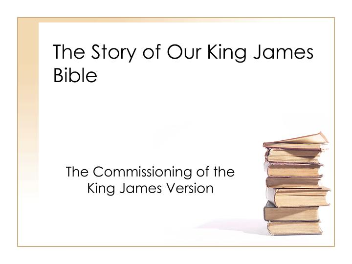 the story of our king james bible n.