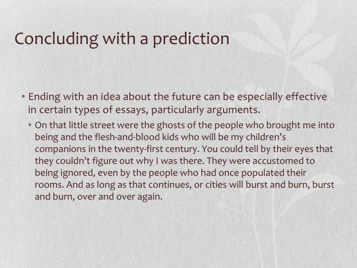 Concluding with a prediction