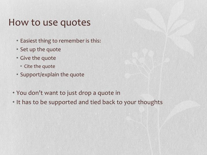 How to use quotes