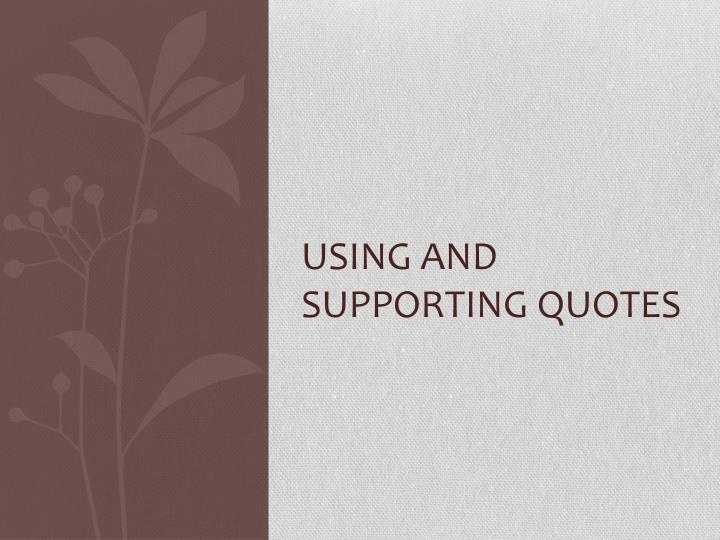 Using and Supporting Quotes