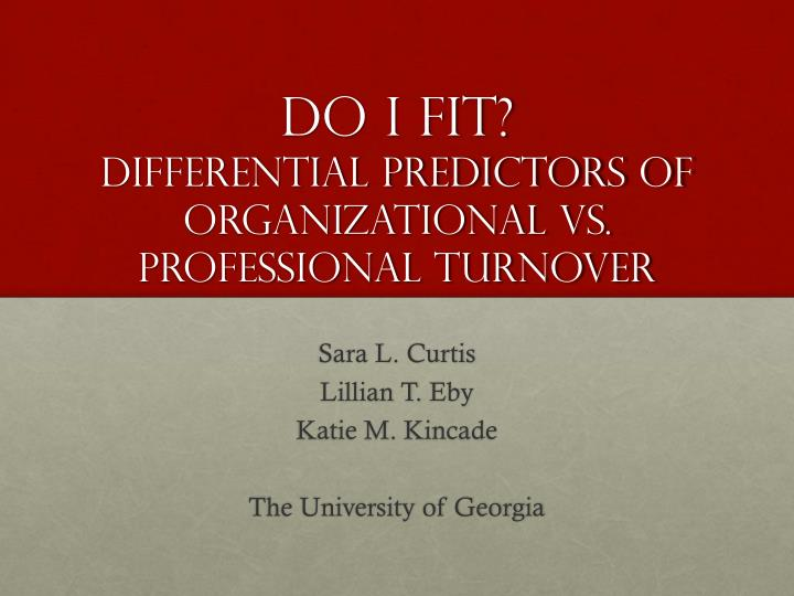 do i fit differential predictors of organizational vs professional turnover n.