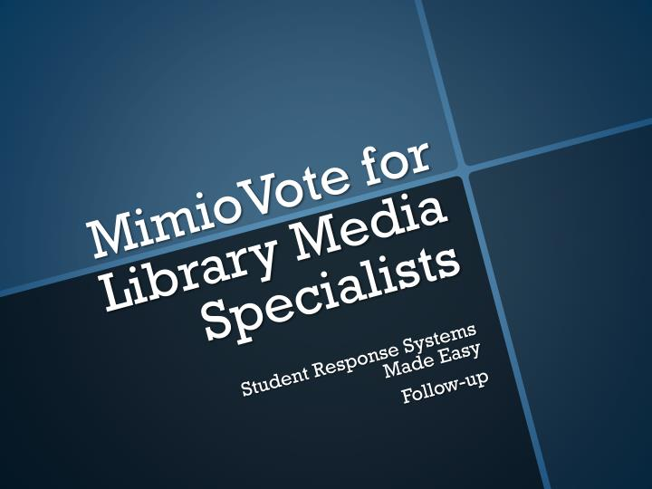 mimiovote for library media specialists n.