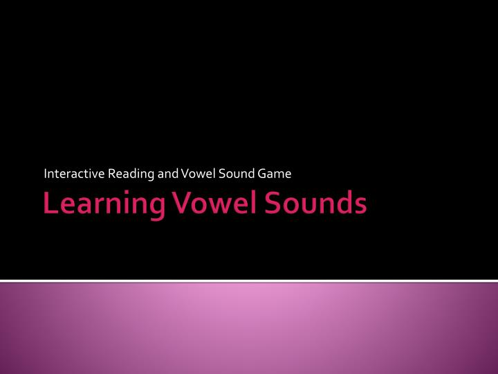interactive reading and vowel s ound g ame n.