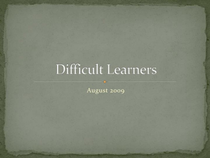 difficult learners n.
